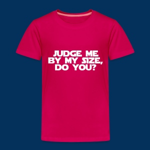 Judge me by my size (Kids) - Kids' Premium T-Shirt