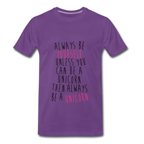 Always Be A Unicorn - Premium-T-shirt herr