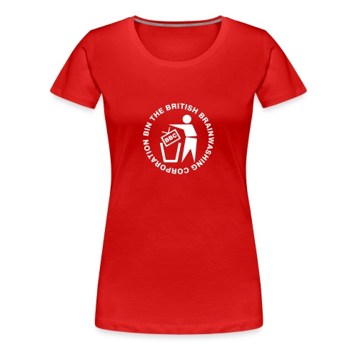 bin the british brainwashing corporation - Women's Premium T-Shirt