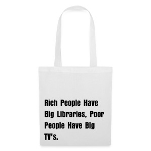 Rich People Have Big Libraries, Poor People Have Big TV's. - Stoffbeutel