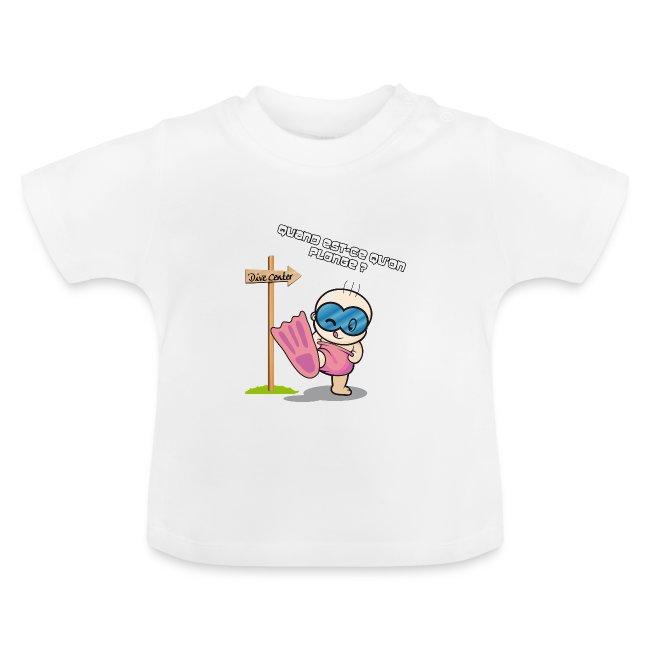 """T-shirt BB """"Qd est-ce qu'on plonge ?"""" Fille Blanc"""