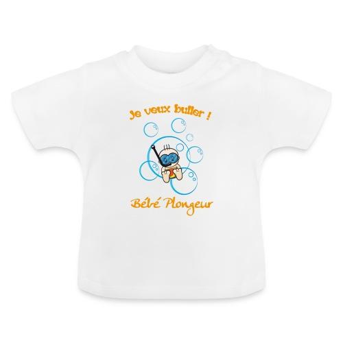T-shirt Je veux buller Blanc - T-shirt Bébé