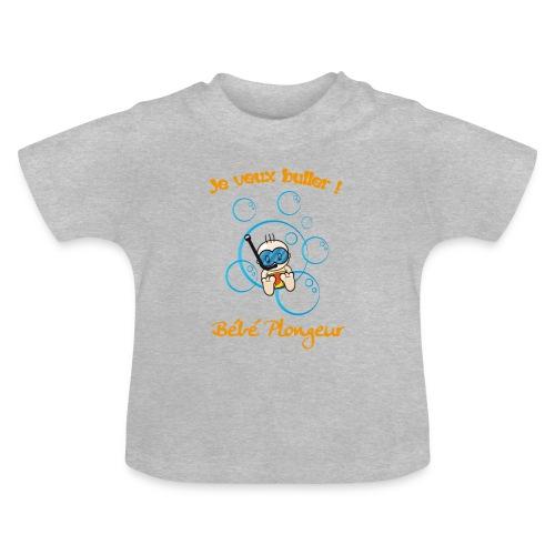 T-shirt Je veux buller Gris - T-shirt Bébé