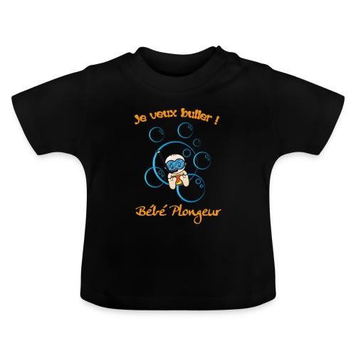T-shirt Je veux buller Noir - T-shirt Bébé