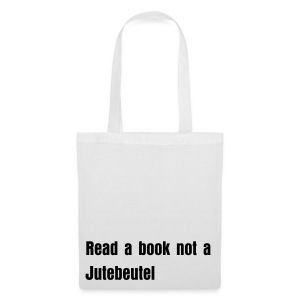 Read a book not a Jutebeutel - Stoffbeutel