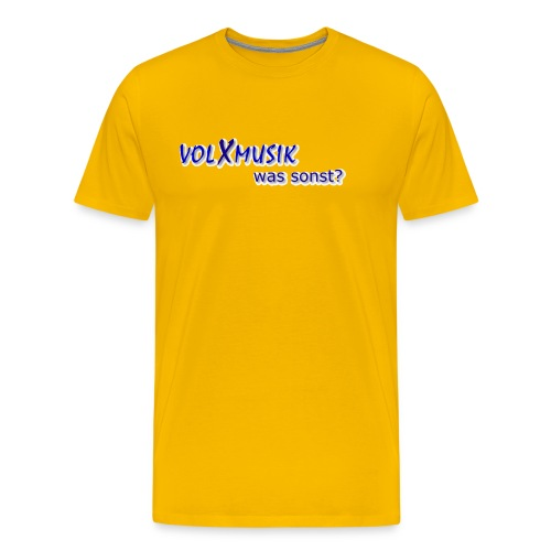 Männer Premium T-Shirt - großer Digitaldruck mittig auf der Brust: volXmusik was sonst?