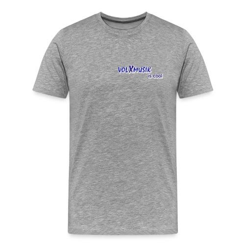 Männer Premium T-Shirt - kleiner Digitaldruck links auf der Brust: volXmusik is cool