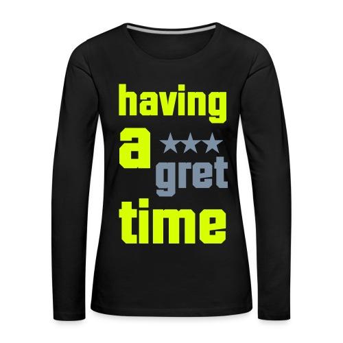 GRET TIME! - Frauen Premium Langarmshirt