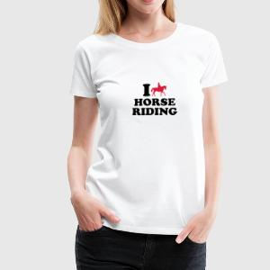 I love Horse Riding T-Shirts - Frauen Premium T-Shirt