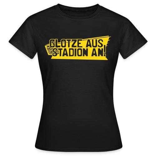 Glotze aus Stadion AN - Frauen T-Shirt