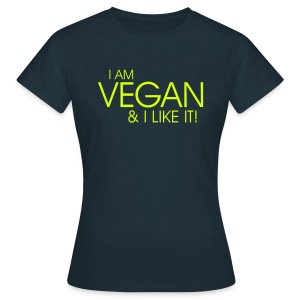 I am vegan and I like it - Frauen T-Shirt