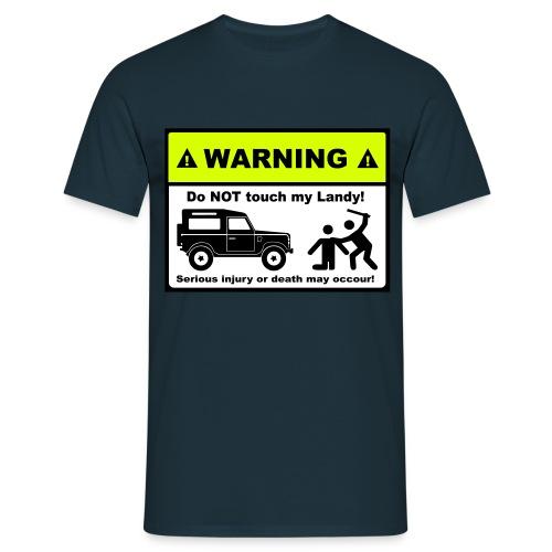 Do not touch my Landy! - Männer T-Shirt