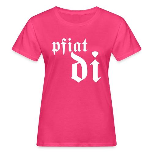 Pfiat di - Frauen Bio-T-Shirt