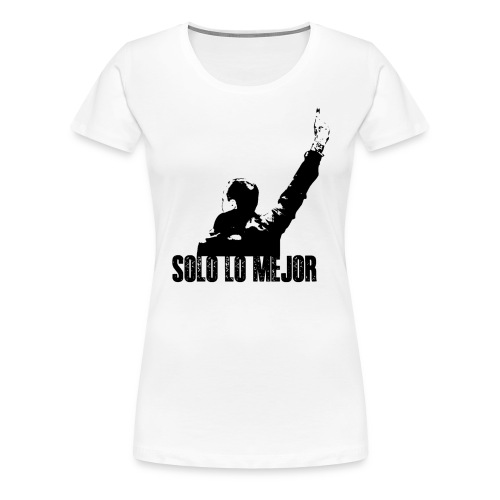 Solo Lo Mejor Black Ladies - Women's Premium T-Shirt