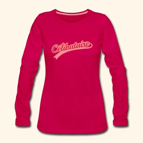 Célibataire - T-shirt manches longues Premium Femme