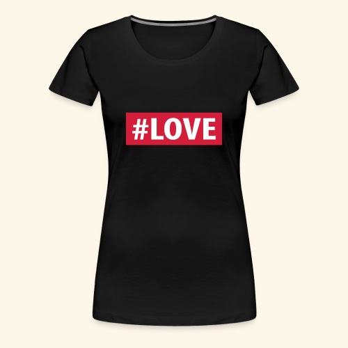 Love hashtag - T-shirt Premium Femme