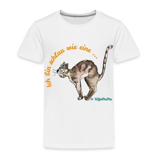 Ich bin schlau wie eine Katze - Kinder Premium T-Shirt
