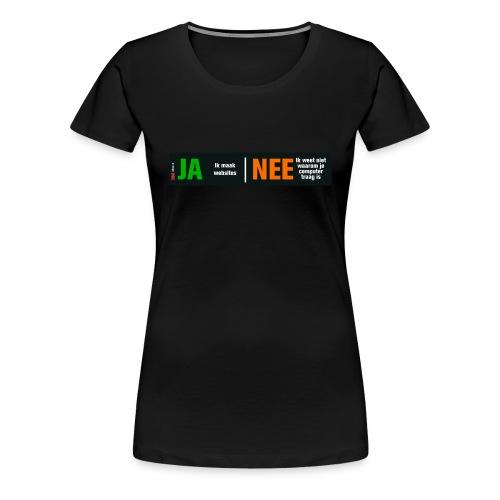 Ja, ik maak websites (damesshirt) - Vrouwen Premium T-shirt