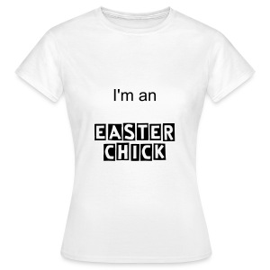 I'm an Easter Chick - Women's T-Shirt