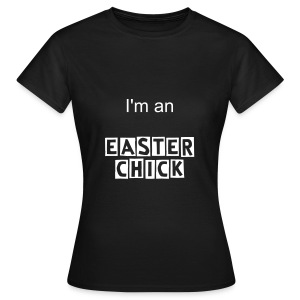 I'm an Easter Chick T-Shirt (Womens) - Women's T-Shirt