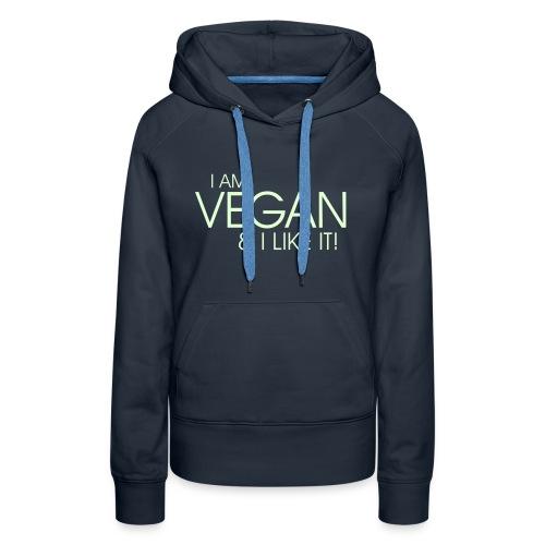 I am vegan and I like it - Frauen Premium Hoodie