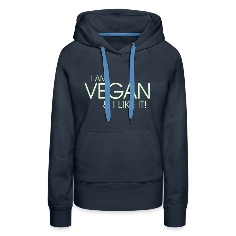 I am vegan and I like it - Frauen Premium Hoodie