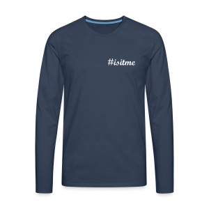 #ISITME Men's Premium Long Sleeved T-Shirt - Men's Premium Longsleeve Shirt