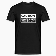 Caution - Slow Runner - Pass On Left T-Shirts