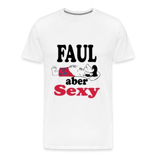 Faul aber SEXY - Männer Premium T-Shirt