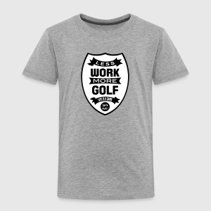 Less work more Golf Shirts - Kids' Premium T-Shirt