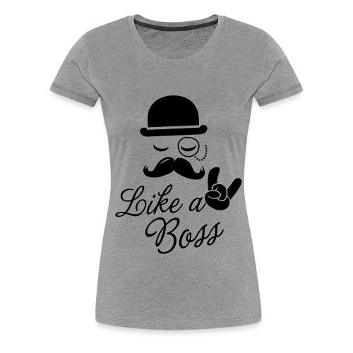 Like A Boss - T-shirt Premium Femme