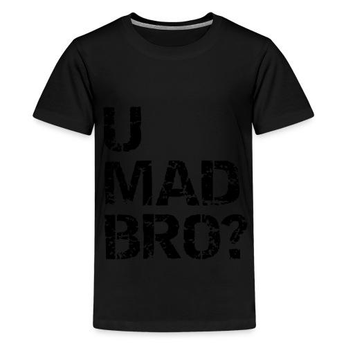 U Mad Bro ? - T-shirt Premium Ado