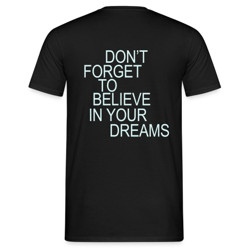 T-Shirt don't forget to believe in your dream - T-shirt Homme