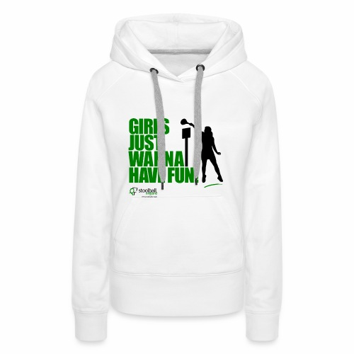 Girls Just Wanna Have Fun Hoodie - Women's Premium Hoodie