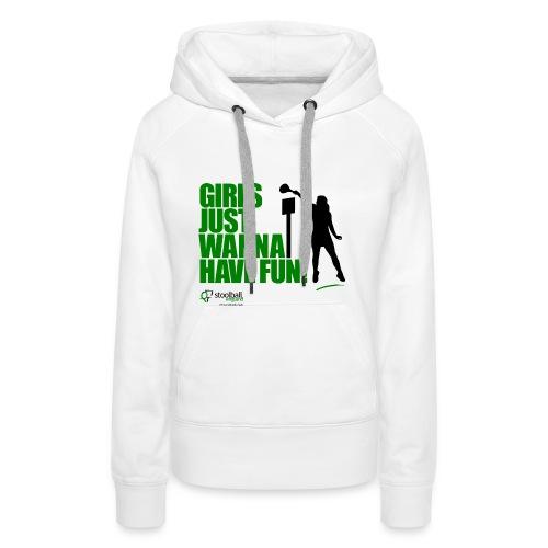 Girls Just Wanna Have Fun Hoodie - Women's Premium Hoodie
