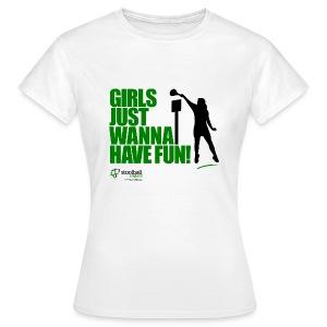 Girls Just Wanna Have Fun T-Shirt - Women's T-Shirt