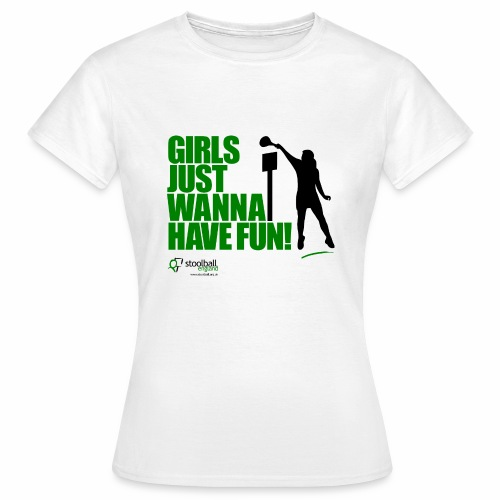 Girls Just Wanna Have Fun T-Shirt - Women's T-Shirt
