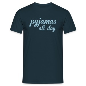 pyjamas all day - Männer T-Shirt