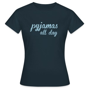 pyjamas all day - Frauen T-Shirt