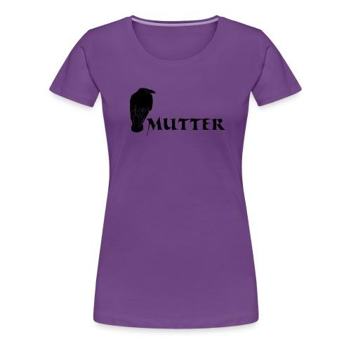 rabenmutter rabe mutter mama mami eltern gothic T-Shirts - Frauen Premium T-Shirt