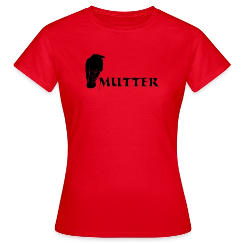 rabenmutter rabe mutter mama mami eltern gothic T-Shirts - Frauen T-Shirt