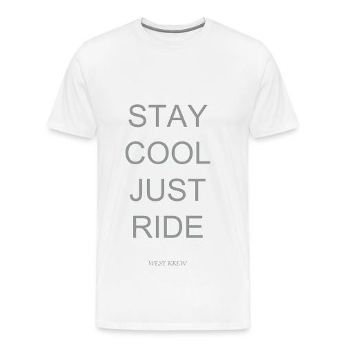 Stay cool just ride - T-shirt Premium Homme