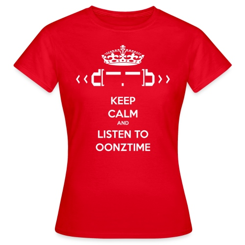Keep Calm Oonztime TS Woman - Women's T-Shirt