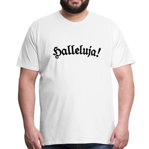Halleluja T-Shirt (Herren Weiß) - Männer Premium T-Shirt