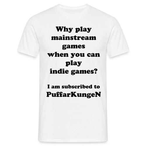 Why play mainstream games - Men's T-Shirt