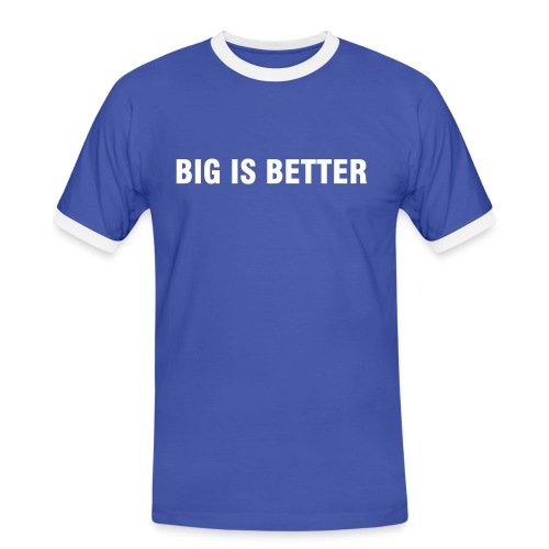 big is better - Männer Kontrast-T-Shirt