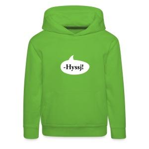 -HYSSJ! - Premium-Luvtröja barn