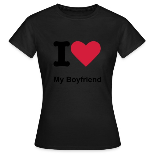 I ♥ My Boyfriend - Frauen T-Shirt