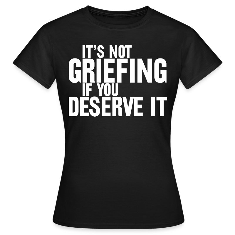 Griefing (Women's) - Women's T-Shirt