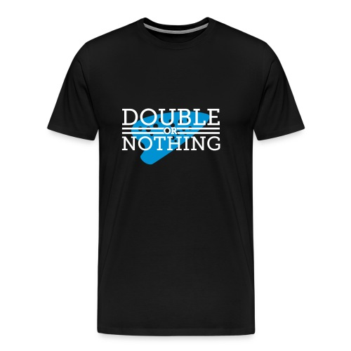 Double or Nothing White Text Male - Men's Premium T-Shirt